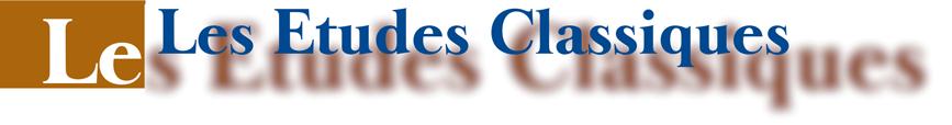 Les études classiques. Revue de recherche et d'enseignement fondée en 1932